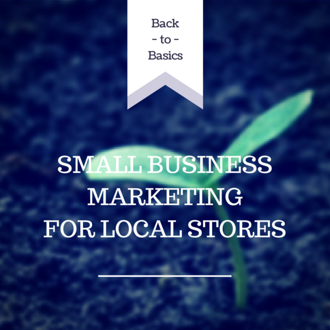 SMALL BUSINESSMARKETINGFOR LOCAL STORES