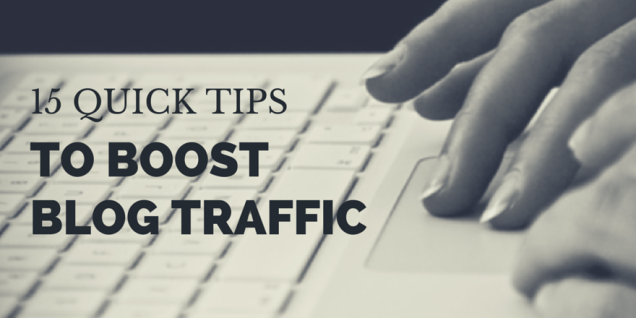 15-quick-tips-to-boost-blog-traffic