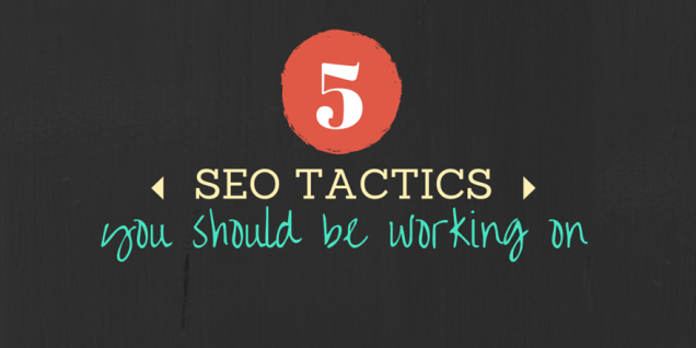 5-seo-tactics-you-should-be-working-on